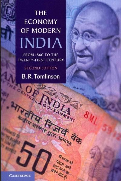 The Economy of Modern India: From 1860 to the Twenty-first Century