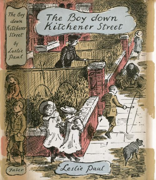 The Boy Down Kitchener Street by Leslie Paul, cover by Edward Ardizzone, Faber & Faber, 1957 edition