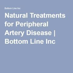 Natural Treatments for Peripheral Artery Disease | Bottom Line Inc