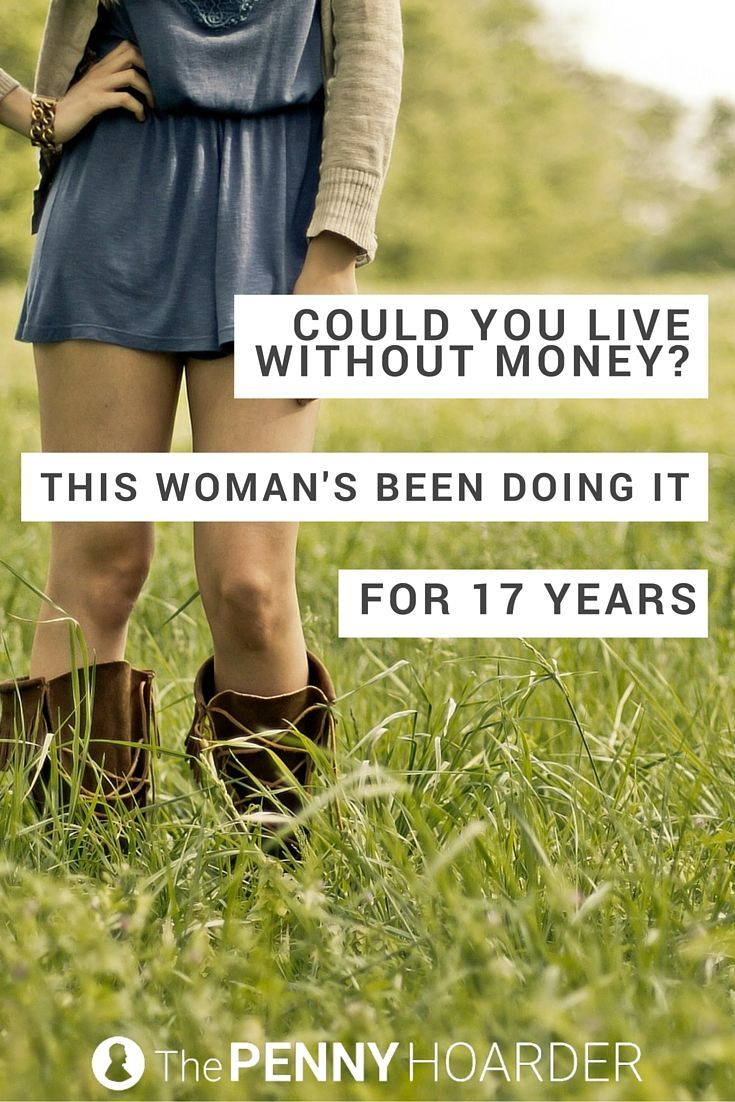 Believe it or not, living without money isn't impossible -- and it might just set you free. Heidemarie Schwermer has survived for 17 years without spending a cent. - The Penny Hoarder www.thepennyhoard...
