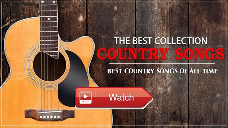 Top Country Songs Playlist Country Songs Top Hits Best Country Songs Of All Time  Top Country Songs Playlist Country Songs Top Hits Best Country Songs Of All Time Top Country Songs Playlist Country