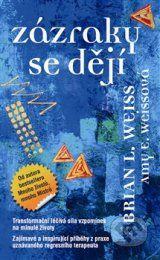 Zazraky se deji (Brian L. Weiss, Amy E. Weissova)/http://esoterica.wz.cz/