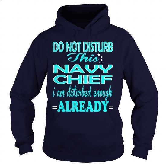 NAVY CHIEF-DISTURB - #mens hoodie #womens hoodie. I WANT THIS => https://www.sunfrog.com/LifeStyle/NAVY-CHIEF-DISTURB-Navy-Blue-Hoodie.html?60505                                                                                                                                                      More