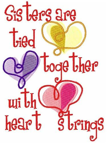 Need a loving sisters embroidery design? Sisters are tied together with heart strings