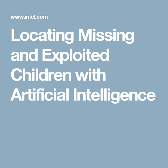 Locating Missing and Exploited Children with Artificial Intelligence