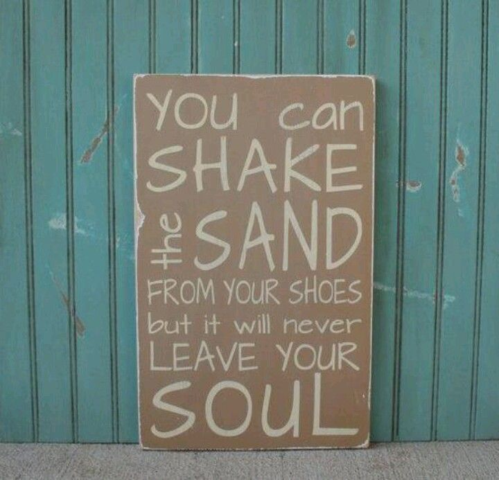 "Beach home decor sign ""You can shake the sand from your shoes but it will never leave your soul"""