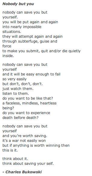 Nobody but you -Charles Bukowski