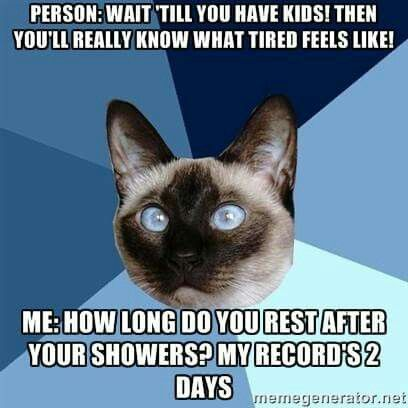Crohn's  I have kids so nobody says this too me.  I just pinned because I relate to the resting after a shower