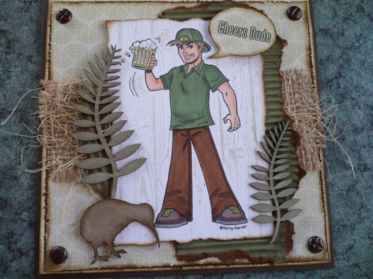 Made for my son in Australia from New Zealand. Kenny K Stamp 'Cheers Dude' Made with love by AlisonB