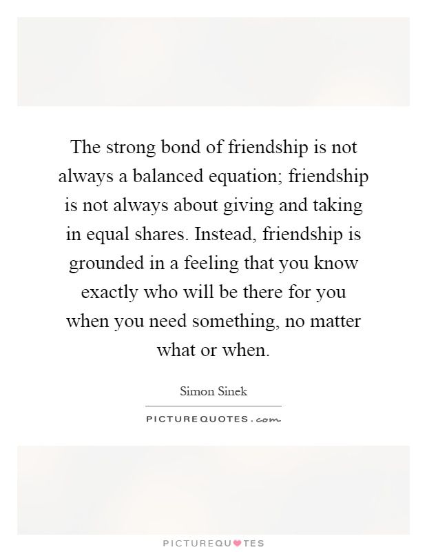 Top 10 Friendship quotes – The strong bond of friendship is not