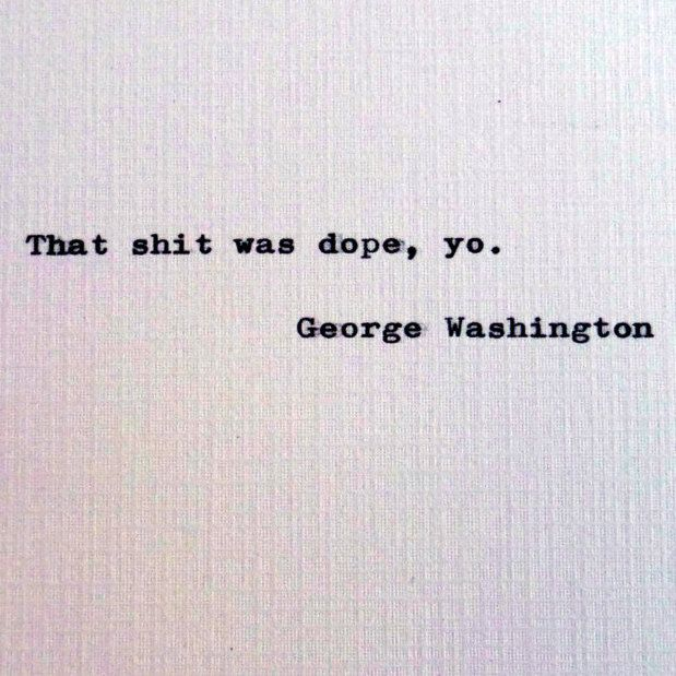 New to RogueryPress on Etsy: George Washington quote; Dope quotes; Absurdism; absurdist quote (15.00 USD)