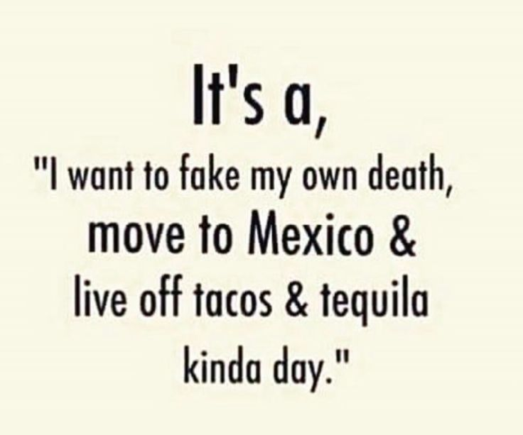 Taco Tuesday! Mood QuotesBitch QuotesFunny ...