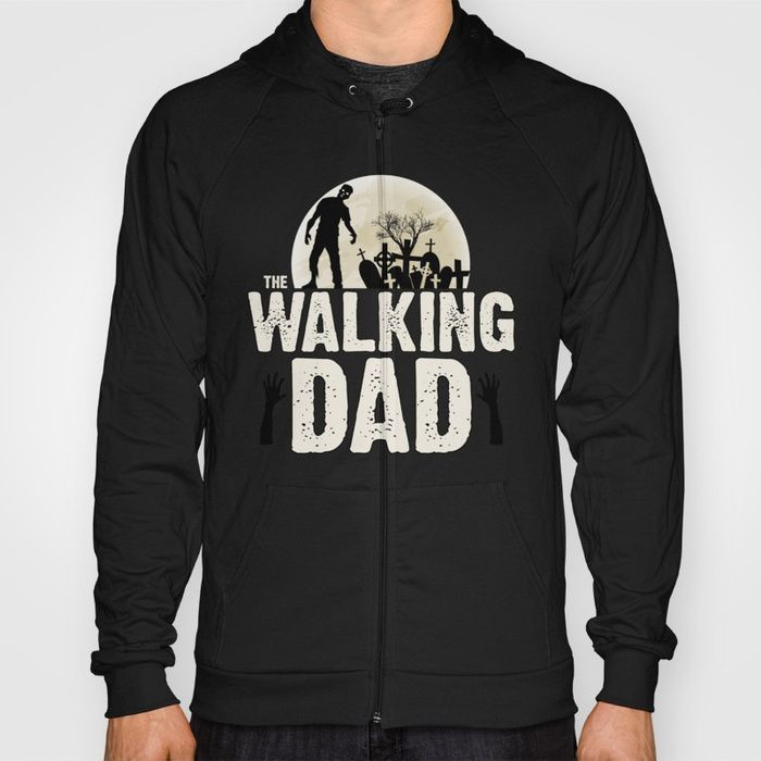 The Walking DAD  #quote #funny #memorable #funnyquotes #joke #beautiful #meme #fun #hilarious #funnytext #pranks #crazy #humor #epic #legendary #smile #geek #smiley #wisdom #like #love #romantic #jokes #adventure #limited #edition #perfect #awesome #trendy #hipster #cool #popular #typography #indie #sticker #topselling #tumblr #famous #awesome #like #love #cute #inspiration #hope #fashion #zombie #horror #apocalypse