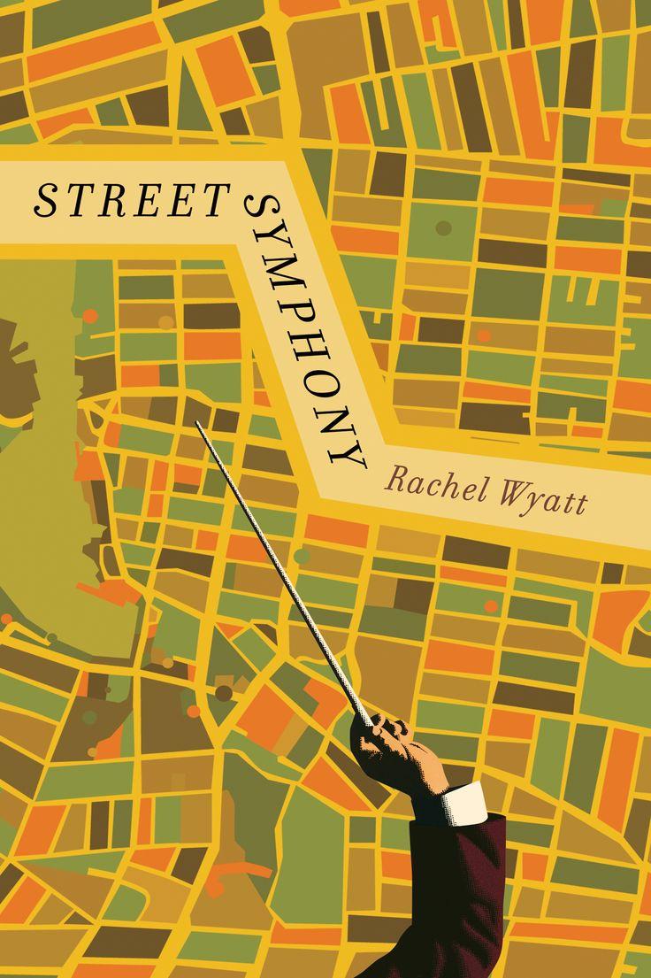 Street Symphony, by Rachel Wyatt (Coteau Books) http://coteaubooks.com/index.php?id=906