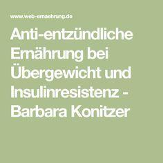 Anti-entzündliche Ernährung bei Übergewicht und Insulinresistenz - Barbara Konitzer