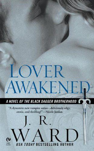 Lover Awakened (Black Dagger Brotherhood, #3)  #ParanormalRomance #Paranormal #BlackDaggerBrotherhoodSeries #books