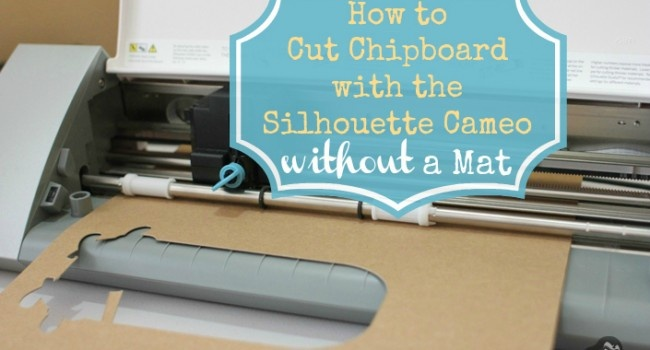 How to Cut Chipboard with the Silhouette Cameo without a Mat