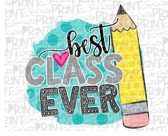 Back To School Best Class Ever Clipart Png File For Etsy Clip Art Cute Pencil Case First Day Of School