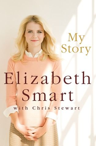 My Story by Elizabeth Smart. For the first time, ten years after her abduction from her Salt Lake City bedroom, Elizabeth Smart reveals how she survived and the secret to forging a new life in the wake of a brutal crime. October 2013.