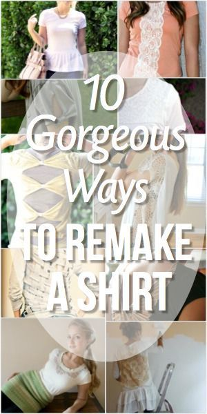 DIY Clothing & Tutorials: 10 Gorgeous Ways To Remake A Shirt  #DIY Upcycling of Old T-Shirts
