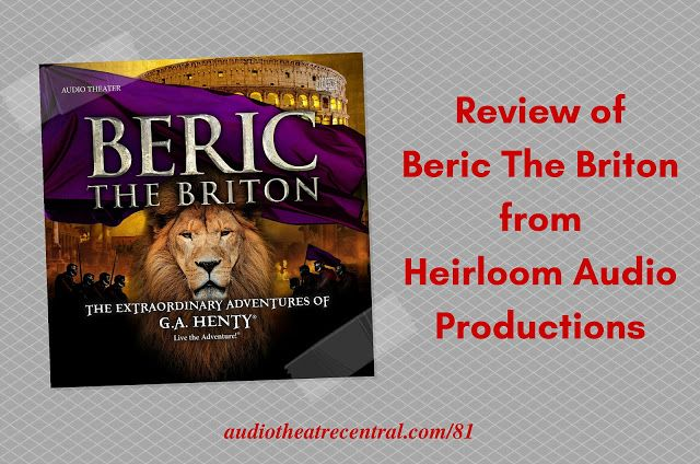 ATC81: Review of Beric The Briton from Heirloom Audio Productions   Audio Theatre Central
