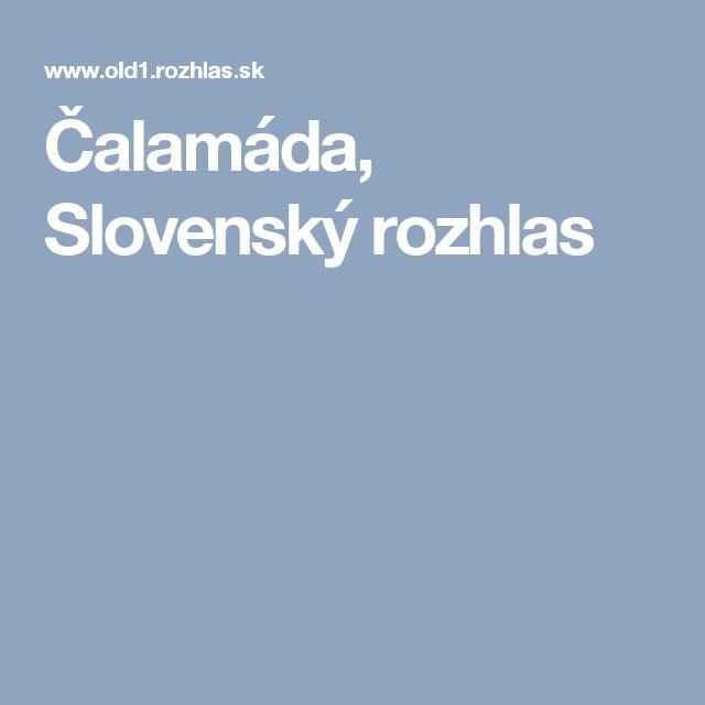 Čalamáda, Slovenský rozhlas