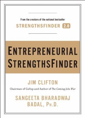"""Entrepreneurial StrengthsFinder"" / by Jim Clifton ""Delves into the psychology of the entrepreneur and includes strategies and action items for building successful ventures, as well as access to an online test that measures readers' entrepreneurial potential."""