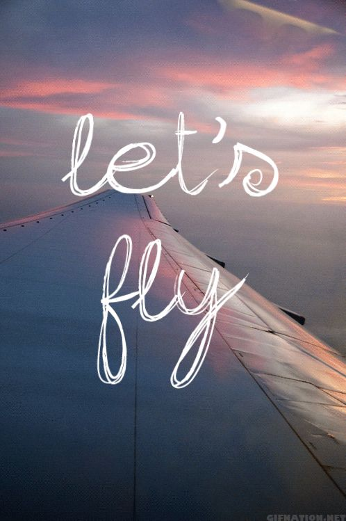 Let's fly!                                                                                                                                                                                 More