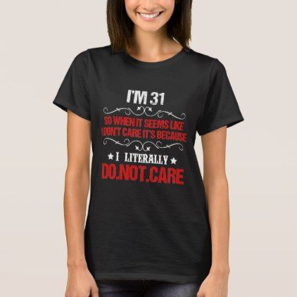 Funny 31st Birthday Costume For 31 Years Old T Shirt