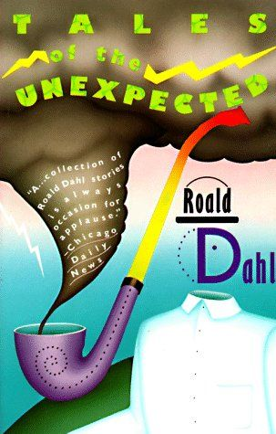Roald Dahl: Tales of the Unexpected  *****/*****  http://www.goodreads.com/book/show/394689.Tales_of_the_Unexpected
