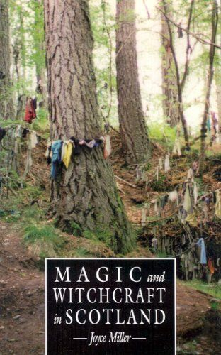 Magic and Witchcraft in Scotland