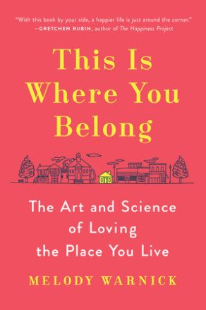 103 best health wellness by the book images on pinterest being this is where you belong the art and science of loving the place you live by melody warnick happiness personal transformation sociology book fandeluxe Gallery