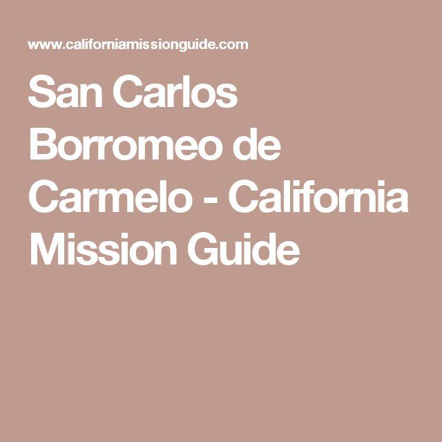 San Carlos Borromeo de Carmelo - California Mission Guide