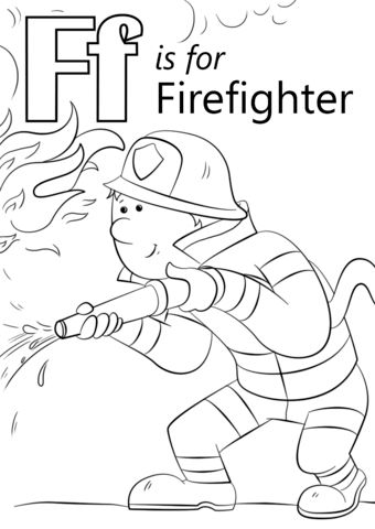fireman coloring pages preschool alphabet | Letter F is for Firefighter coloring page from Letter F ...