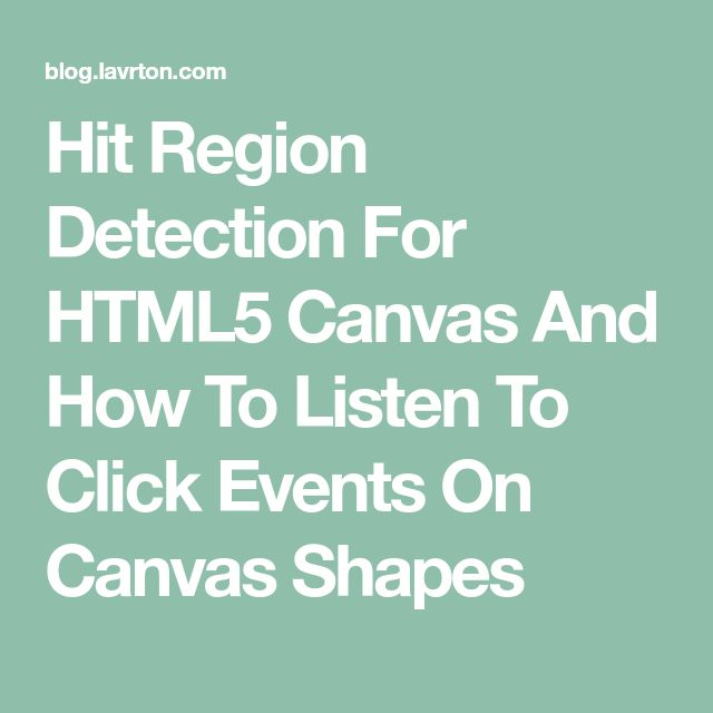 Hit Region Detection For HTML5 Canvas And How To Listen To Click Events On Canvas Shapes