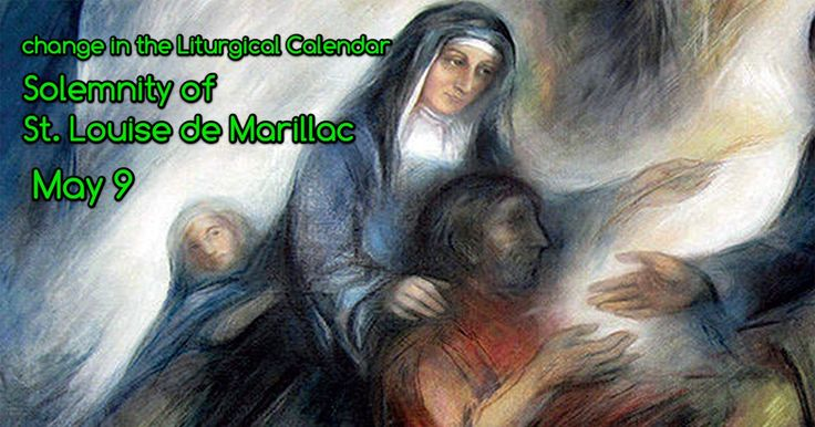 Date of the Feast of Saint Louise de Marillac in the Liturgical Calendar changed to May 9