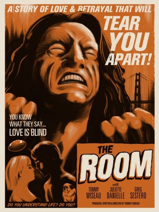 The Room (2003) Tommy Wiseau -- If you are going to Riff a movie, it should be a fun movie to riff.