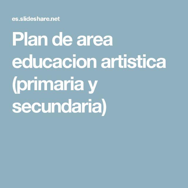 Plan de area educacion artistica (primaria y secundaria)
