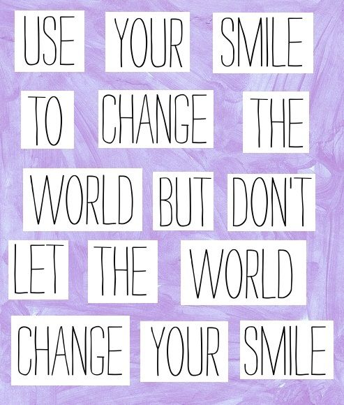 use your smileSmile Quotes, Life Motto, Remember This, Inspiration, Keep Smile, Chin Up, Change The World, Living, Good Advice