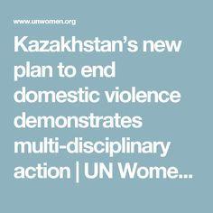Kazakhstan's new plan to end domestic violence demonstrates multi-disciplinary action | UN Women – Headquarters
