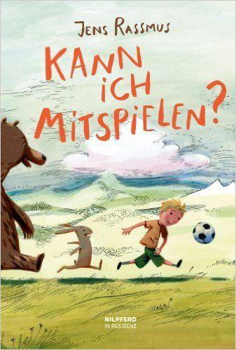 Kann ich mitspielen?: Amazon.de: Jens Rassmus: Bücher