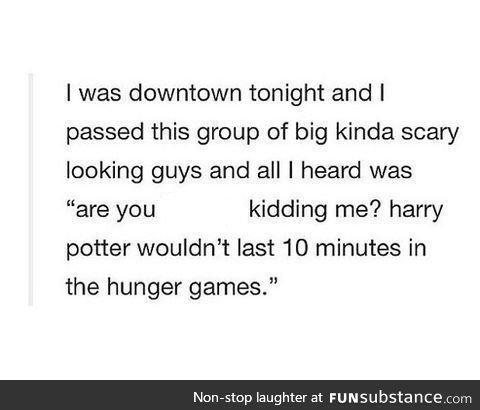 If he had a wand, he would murder everyone