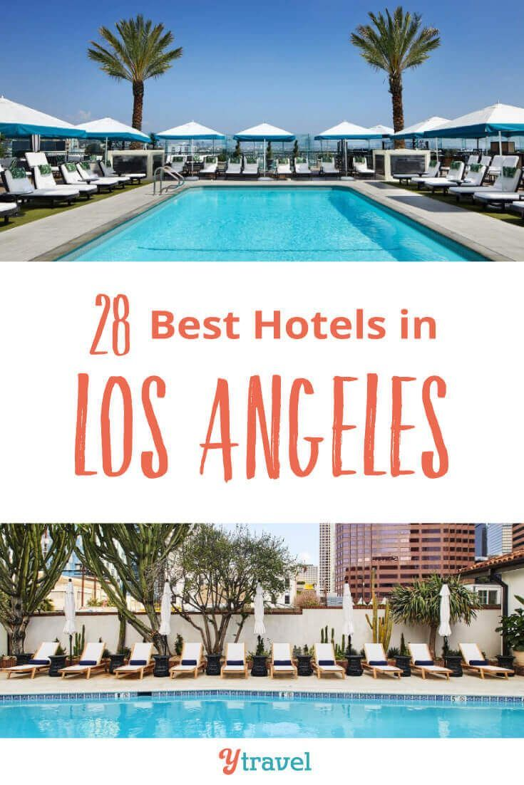 28 Hotels In La For 2019 Where To Stay In Los Angeles For Your