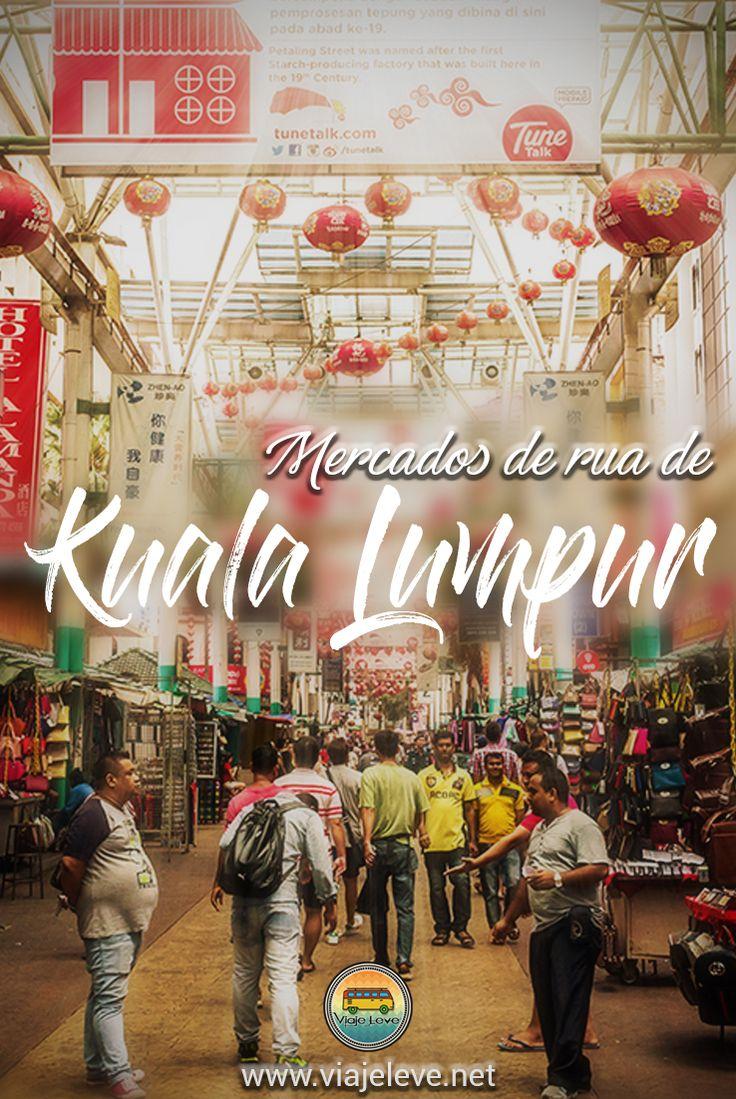 Os mercados de rua são os lugares ideais para conhecer uma cidade e a vida local. É indo até eles que você vai comer comida local a preços bem em conta, ver moradores locais em seu cotidiano, comprar enfeites e souvenires muito mais baratos. Kuala Lumpur tem diversos mercados de rua e vou falar um pouco sobre os principais.