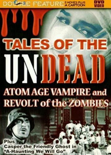 Tales of the Undead Double Feat DVD Atom Age Vampires, Revolt of the Zombie New Title:Tales  of the Undead: Atom Age Vampire / Revolt of the Zombies EAN:0671196031644 UPC:671196031644 Actors:Dean  Jagger; Susanne Loret; Dorothy Stone Studio:PC  Treasures Region code:1 (U.S., U.S. Territories, Canada, and Bermuda) Format:DVD New, purchased for resale by Keywebco Video inspected when shipped Ships Fast and Free from the USA The item for sale is pictured and described on this page. The stock…