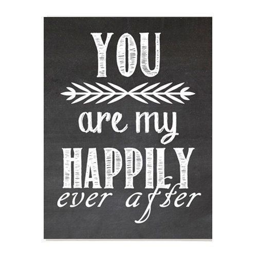 You are my happily ever after DIY chalkboard art
