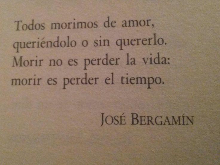 Todos morimos de amor queriéndolo o sin quererlo... #frases