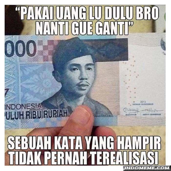 Pakai uang lu dulu bro - #GambarLucu #MemeLucu - http://www.indomeme.com/meme/pakai-uang-lu-dulu-bro/