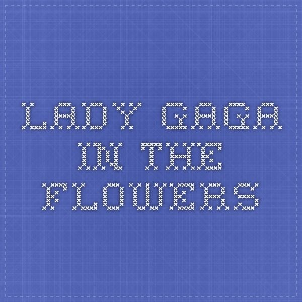 Lady Gaga in the flowers