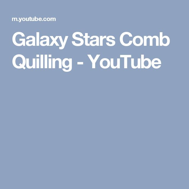 Galaxy Stars Comb Quilling - YouTube